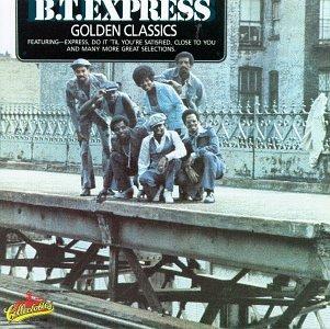 Golden Classics / B.T. Express
