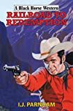 Book Cover for Railroad to Redemption (Black Horse Western)
