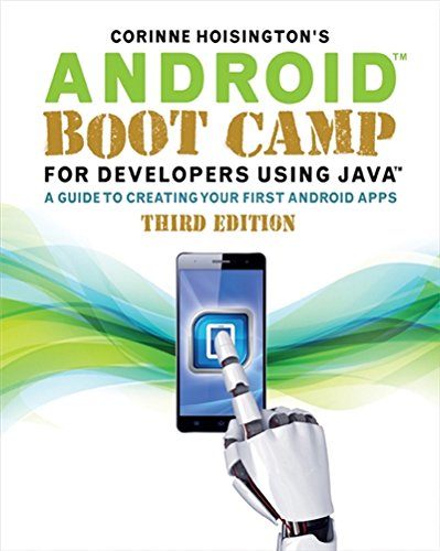 Android Boot Camp for Developers Using Java: A Guide to Creating Your First Android Apps by Course Technology Ptr