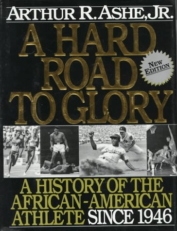 Books : A Hard Road To Glory: A History Of The African American Athlete: Vol 3 1946-Present