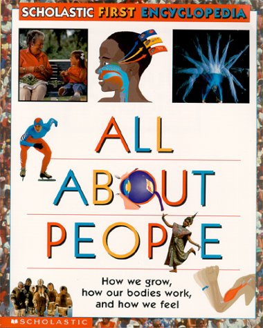All About People (Scholastic First Encyclopedia)