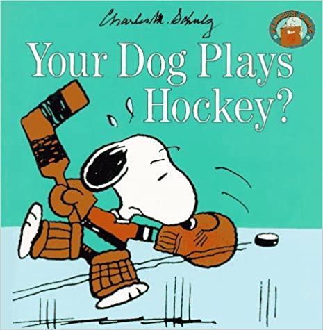 Your Dog Plays Hockey (Peanuts Gang)