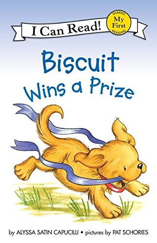 Biscuit Wins a Prize (My First I Can Read) by Alyssa Satin Capucilli