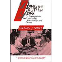 Doing the Truth in Love: Conversations about God, Relationships and Service