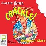 Crackle!: Aussie Bites | Margaret Clark