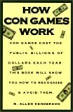 How Con Games Work, M. Allen Henderson and Marjorie Henderson, 0806510145