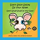 Don't Stick Sticks Up Your Nose! Don't Stuff Stuff In Your Ears!
