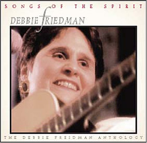 Songs of the Spirit: Debbie Friedman Anthology by Jmg / Jewish Music