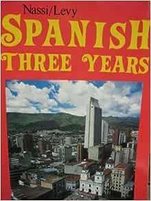 Amazon Com Spanish Three Years Review Text 9780877205371 Nassi Robert J Books
