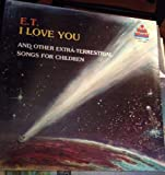 E.T. I Love You and other Extra-terrestrial Songs for Children