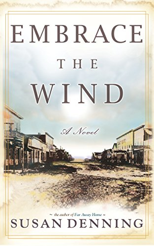 EMBRACE THE WIND: An Historical Novel of the American West (Aislynn's Story Book 2) by [Denning, Susan]