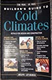 Builder's Guide to Cold Climates 9781561583874