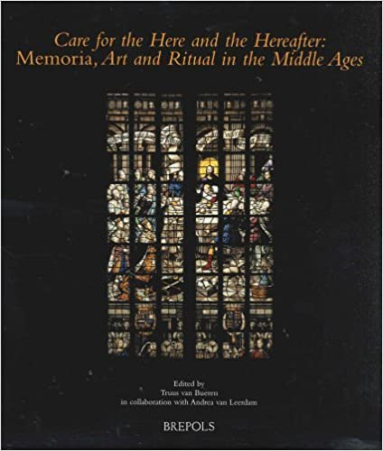 Care for the Here and the Hereafter: Memoria, Art and Ritual in the Middle Ages (Museums at the Crossroads) (2005-09-15)