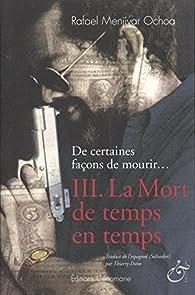 De certaines façons de mourir..., Tome 3 : La Mort de temps en temps par Rafael Menjivar Ochoa