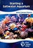 Starting A Saltwater Aquarium The Easy Way