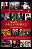 By Rebecca Eaton Making Masterpiece: 25 Years Behind the Scenes at Sherlock, Downton Abbey, Prime Suspect, Cranford, (Reprint) [Paperback]