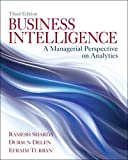 Business Intelligence: A Managerial Perspective on Analytics (3rd Edition)