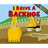 I Drive a Backhoe (Working Wheels)