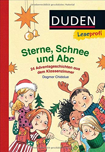 leseprofi-sterne-schnee-und-abc-24-adventsgeschichten-aus-dem-klassenzimmer-duden-leseprofi-erstes-lesen