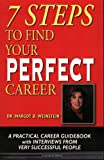 7 Steps to Find Your Perfect Career, Margot B. Weinstein, 097607320X