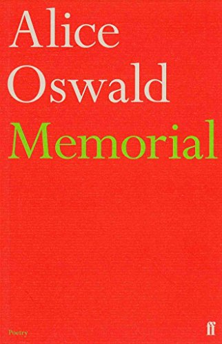 [(Memorial : An Excavation of the Iliad)] [By (author) Alice Oswald] published on (October, 2012) (Oswald Alice By Memorial)