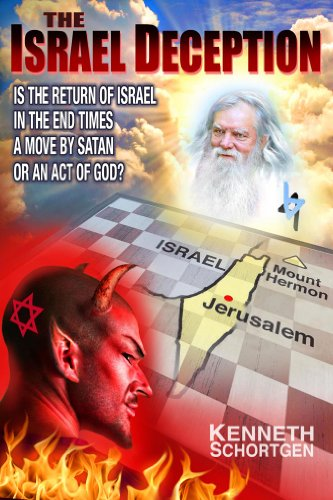 The Israel Deception: Is the Return of Israel in the End Times a Move by Satan or an Act of God? (The End Times Bible Prophecy And Promises)