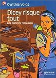 Les enfants Tillerman : Dicey risque-tout