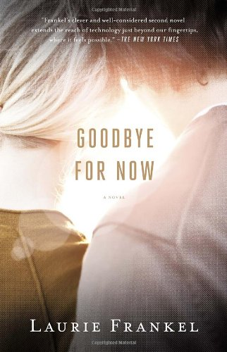 """Goodbye for Now"" av Laurie Frankel"