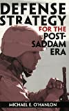 Book cover for Defense Strategy for the Post-Saddam Era
