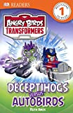 Angry Birds Transformers: Deceptihogs Versus Autobirds (Turtleback School & Library Binding Edition) (DK Readers: Level 1)