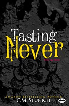 Tasting Never: A New Adult Romance (Never Say Never Book 1) by [Stunich, C.M.]