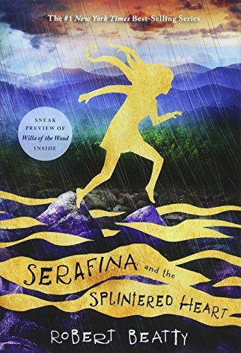 Serafina and the Splintered Heart (A Serafina Novel)