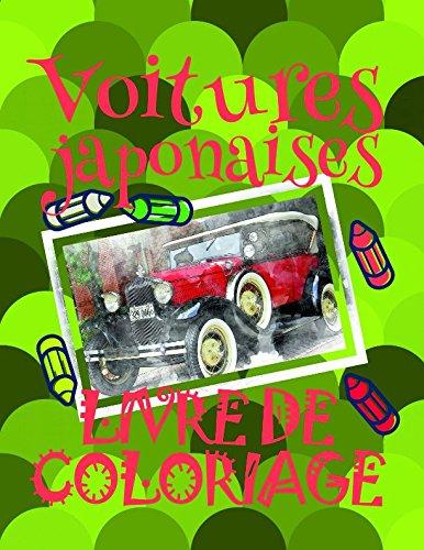 Livre de Coloriage Voitures japonaises ✎: Voitures Livre de Coloriage garçons 4-8 ans! ✌ (Livre de Coloriage Voitures japonaises - A SERIES OF COLORING BOOKS) (French Edition)