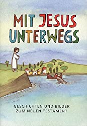 Mit Jesus unterwegs: Geschichten, Rätsel und Aktionen
