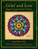 Grief and Loss Support Group Facilitator's Manual