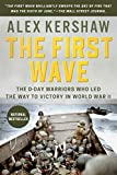 The First Wave: The D-Day Warriors Who Led the