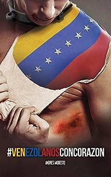 Venezolanos con Corazon (Spanish Edition) by [Modesto, Andres]