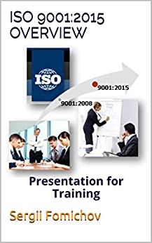 ISO 9001:2015 Overview: Presentation for Training by [Fomichov, Serhii]