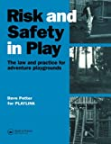 Risk and Safety in Play: Law and Practice for Adventure Playgrounds