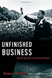 Unfinished Business: Racial Equality in American History (Inalienable Rights)