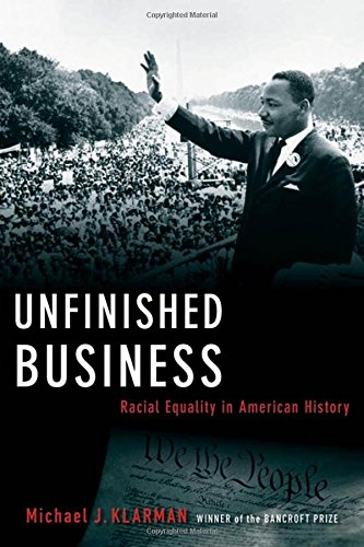 : Unfinished Business: Racial Equality in American History (Inalienable Rights)