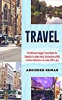 Budget Travel Guide for BackPackers: The Ultimate Budget Travel Hacking Guide for Students to travel the world for under $30 a day (A Travel Reference ... Guides, Global Travel Guides) Book 1)