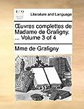 Uvres Complettes de Madame de Grafigny, Mme De Grafigny, 1140887823