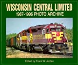 Wisconsin Central Limited 1987-1996 Photo Archive, Frank Jordan, 1882256751