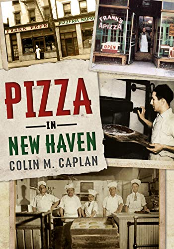 Pizza in New Haven by Colin M. Caplan
