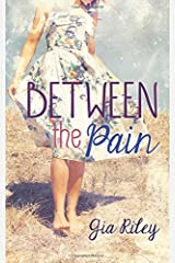 Between the Pain Paperback