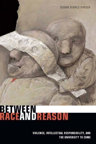 Between Race and Reason: Violence, Intellectual Responsibility, and the University to Come by Searls Giroux, Susan (July 28, 2010) Paperback
