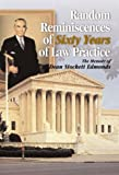 Random Reminiscences of Sixty Years of Law Practice, Charles E. Miller, 1582440220