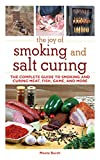The Joy of Smoking and Salt Curing: The Complete