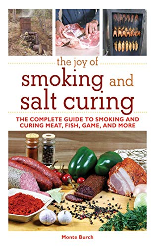 - The Joy of Smoking and Salt Curing: The Complete Guide to Smoking and Curing Meat, Fish, Game, and More (Joy of Series)